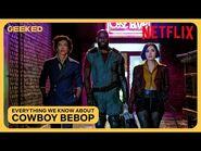 Cowboy Bebop- Everything We Know So Far - Netflix Geeked