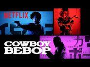 Cowboy Bebop - Opening Credits - Netflix
