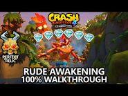 Crash Bandicoot 4 - 100% Walkthrough - Rude Awakening - All Gems Perfect Relic