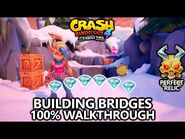 Crash Bandicoot 4 - 100% Walkthrough - Building Bridges - All Gems Perfect Relic