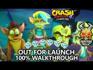 Crash Bandicoot 4 - 100% Walkthrough - Out For Launch - All Gems Perfect Relic