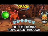 Crash Bandicoot 4 - 100% Walkthrough - Hit the Road - All Gems Perfect Relic