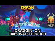 Crash Bandicoot 4 - 100% Walkthrough - Draggin' On - All Gems Perfect Relic