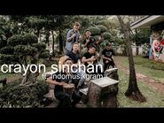 (Indonesia Fan Cover) CRAYON SHINCHAN OPENING (Eclat ft Indomusikgram)