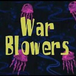 War Blowers