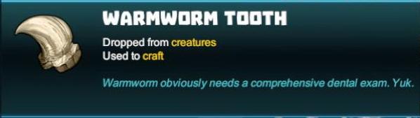 Warmworm Tooth
