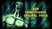 BOB Creepypasta (Original Voice)
