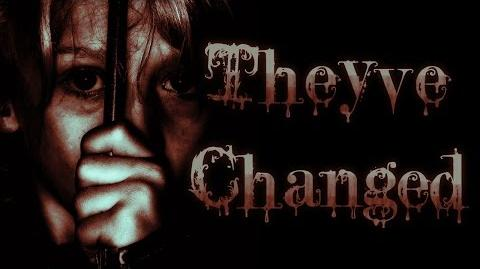 """""""They've Changed"""" - Creepypasta Horror Narration"""