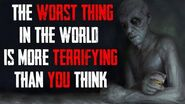 """The Worst Thing In The World"" Creepypasta Horror Story"