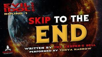 """""""Skip_to_the_End""""_Creepypasta_💀_Tonya_Hadrow_•_Evil_Idol_2020_Round_1"""