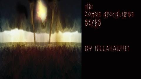 The zombie Apocalypse Sucks! By Killahawke1 (re-release)