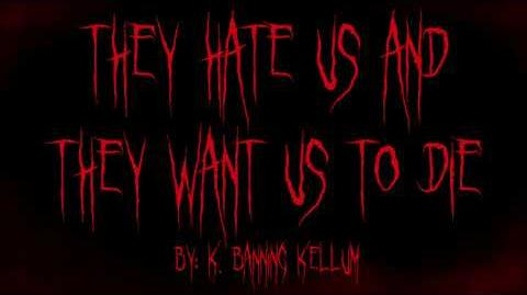 They Hate Us and Want to Die K