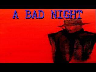 A Bad Night (Creepypasta)