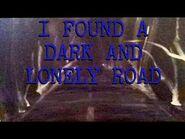 I Found A Dark and Lonely Road (Creepypasta)