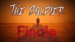 """""""The Soldier"""" Part 10 - Finale"""