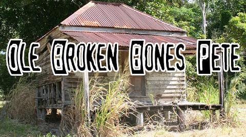 """""""Ole'_Broken_Bones_Pete"""""""