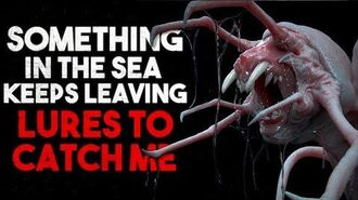 """Something_in_the_sea_keeps_leaving_lures_to_catch_me""_Creepypasta"