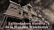 La Verdadera Historia y Relato de la Mansión Winchester