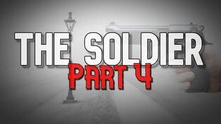 """""""The Soldier"""" Part 4 - The Darkness"""