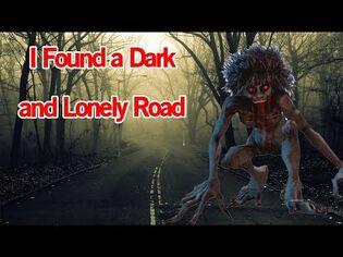 I Found a Dark and Lonely Road - Creepypasta (Scary Story)