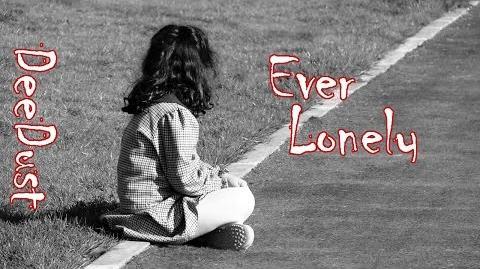 Ever Lonely by GreyOwl, Creepypasta