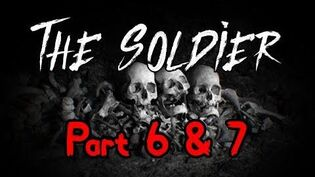 """""""The Soldier"""" Part 6 & 7 - The Tale & The Cave"""