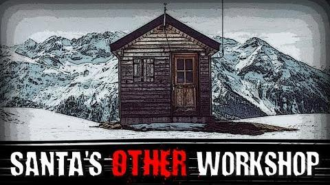"""""""Santa's Other Workshop"""" Creepypasta"""