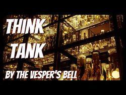 Think Tank, by The Vesper's Bell -Creepypasta-