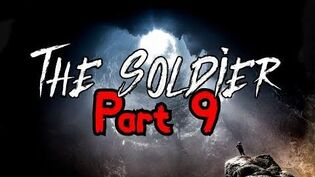 """""""The Soldier"""" Part 9 - The Relic"""