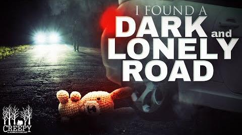 I Found a Dark and Lonely Road