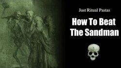 Exclusive Ritual Pastas How To Beat The Sandman