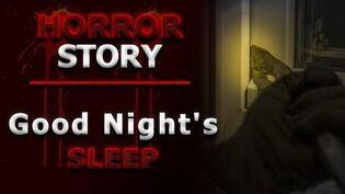 A Good Night's Sleep - Horror Story Narration English