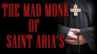 THE_MAD_MONK_OF_ST._ARIA'S_by_The_Vesper's_Bell_Creepypasta