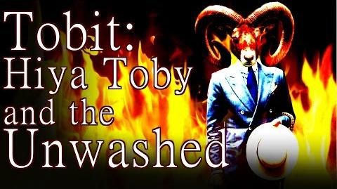 """""""Tobit Hiya Toby and the Unwashed"""" by K"""