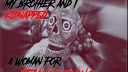 My Brother and I Kidnapped a Woman for Thanksgiving Creepypasta-0