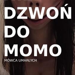 Nigdy nie dzwoń do Momo