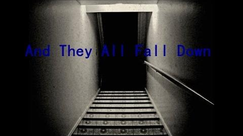 """""""And They All Fall Down"""" Creepypasta, by Unknown-0"""