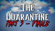 """""""The Quarantine"""" Part 5 - FINALE by EmpyrealInvective (Narrated by NaturesTemper)"""