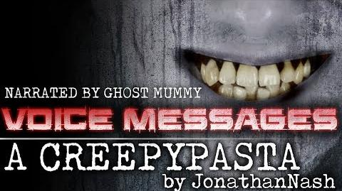 CreepyPasta_-_Voice_Messages_by_JohnathanNash