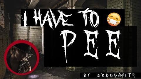 I_Have_To_Pee_--_A_Creepypasta_Read