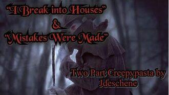 "I_Break_Into_Houses""_&_""Mistakes_Were_Made""_Creepypasta_Vampire_Series"