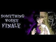 Something Worse (Buch 2) Ein Symbol wahrer Emotionen Teil 3 (Finale der Reihe)-Creepypasta German🎧