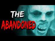 """""""The Abandoned"""" Creepypasta"""