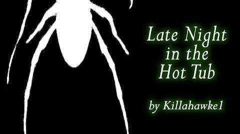 Late Night In the Hot Tub by Killahawke1 Creepypasta