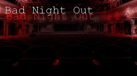 """Bad Night Out""--Creepypasta"