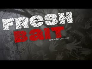 """FRESH_BAIT""_a_Horror_Short_Story_-_CreepyPasta"