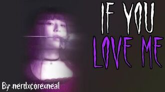 """""""If_You_Love_Me""""_A_Horror_Story_Written_by_NerdxCorexNeal"""