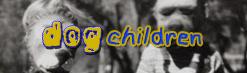 Dog Children