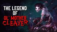 """""""The Legend of Ol' Mother Cleaver"""" Creepypasta"""