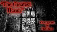 """""""The Greatest Honor"""" Creepypasta"""